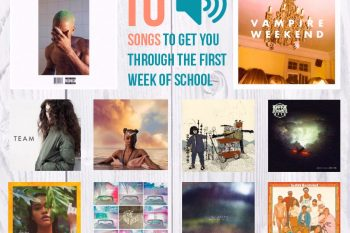 10 Songs to Get You Through The First Week Of School