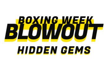 Boxing Week Blowout: Hidden Gems