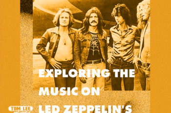 Exploring the Music on Led Zeppelin's Breakout Record